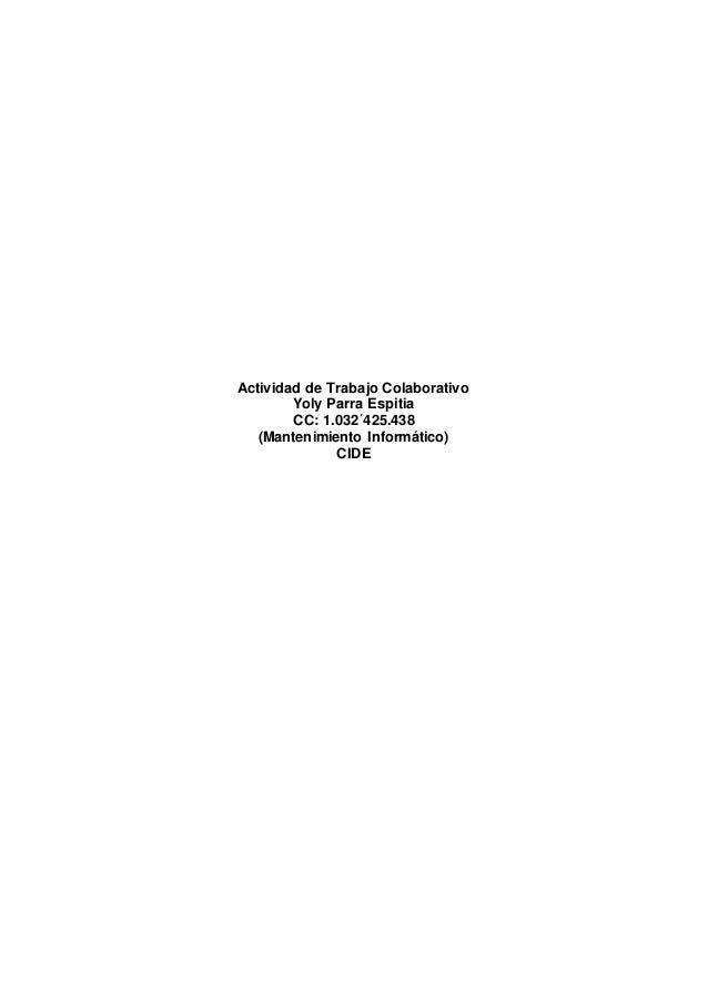 Actividad de Trabajo Colaborativo Yoly Parra Espitia CC: 1.032´425.438 (Mantenimiento Informático) CIDE
