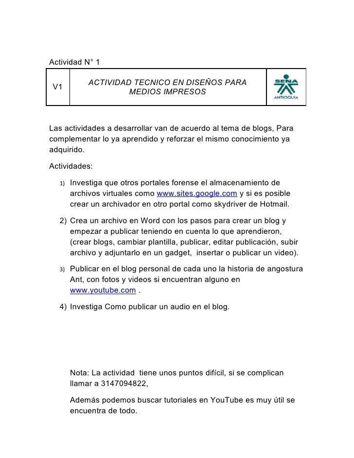 Actividad N° 1              ACTIVIDAD TECNICO EN DISEÑOS PARA V1                      MEDIOS IMPRESOS    Las actividades a...