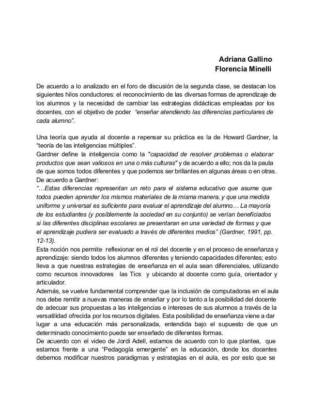 AdrianaGallinoFlorenciaMinelliDe acuerdo a lo analizado en el foro de discusión de la segunda clase, se destacan los  ...