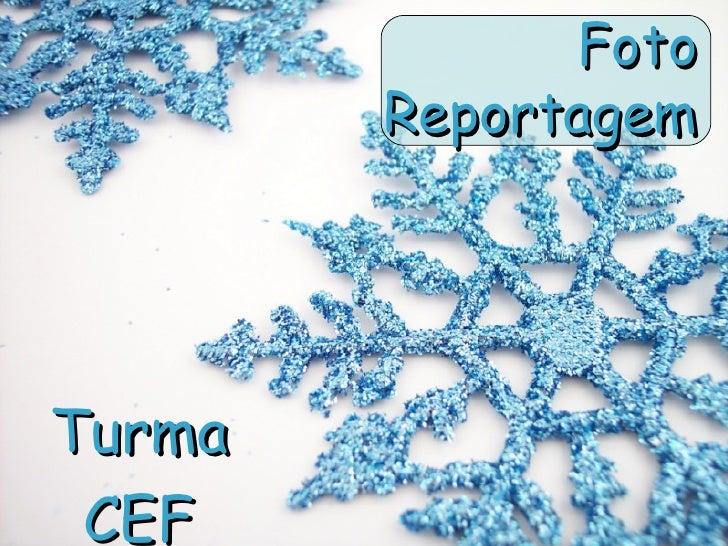 Foto Reportagem Turma CEF