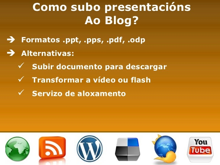 <ul><li>Formatos .ppt, .pps, .pdf, .odp </li></ul><ul><li>Alternativas: </li></ul><ul><ul><li>Subir documento para descarg...