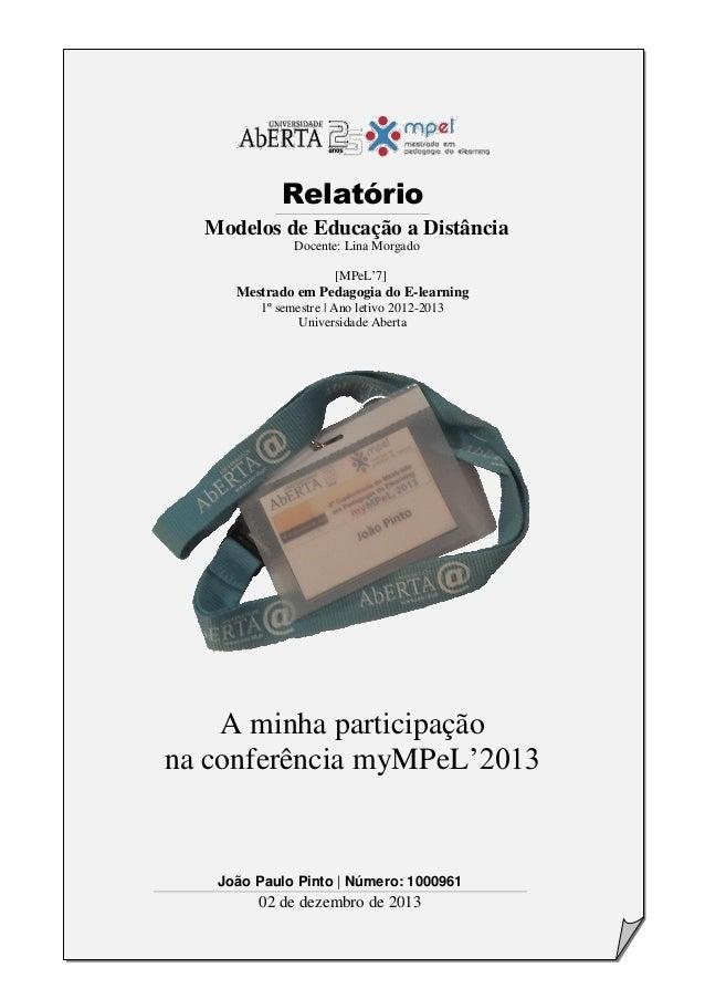 Relatório Modelos de Educação a Distância Docente: Lina Morgado [MPeL'7] Mestrado em Pedagogia do E-learning 1º semestre |...