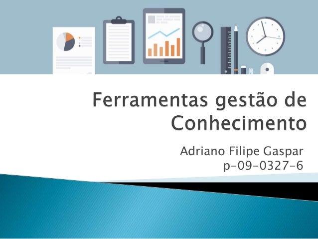 Adriano Filipe Gaspar p-09-0327-6