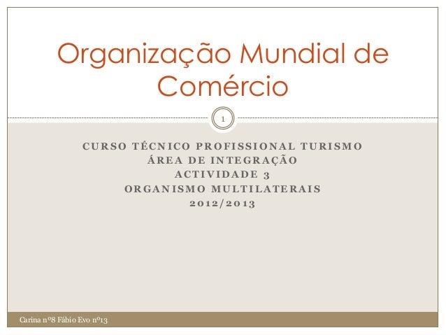 Organização Mundial de                 Comércio                                 1                 CURSO TÉCNICO PROFISSION...