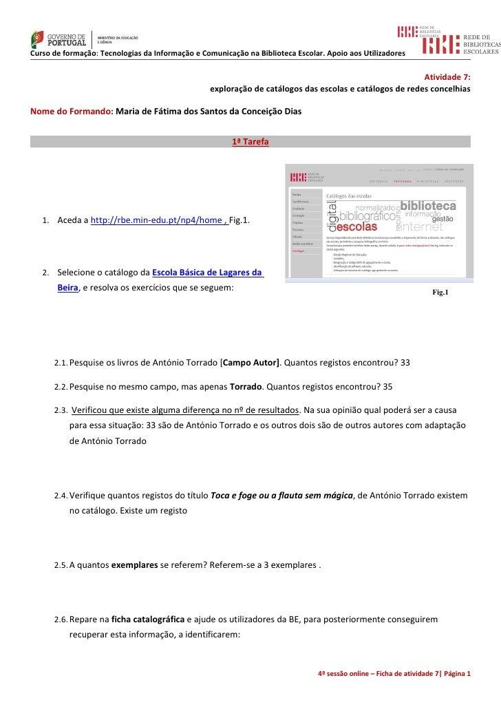 Curso de formação: Tecnologias da Informação e Comunicação na Biblioteca Escolar. Apoio aos Utilizadores                  ...