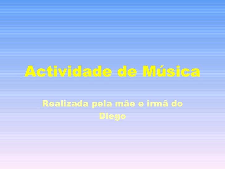 Actividade de Música Realizada pela mãe e irmã do Diego