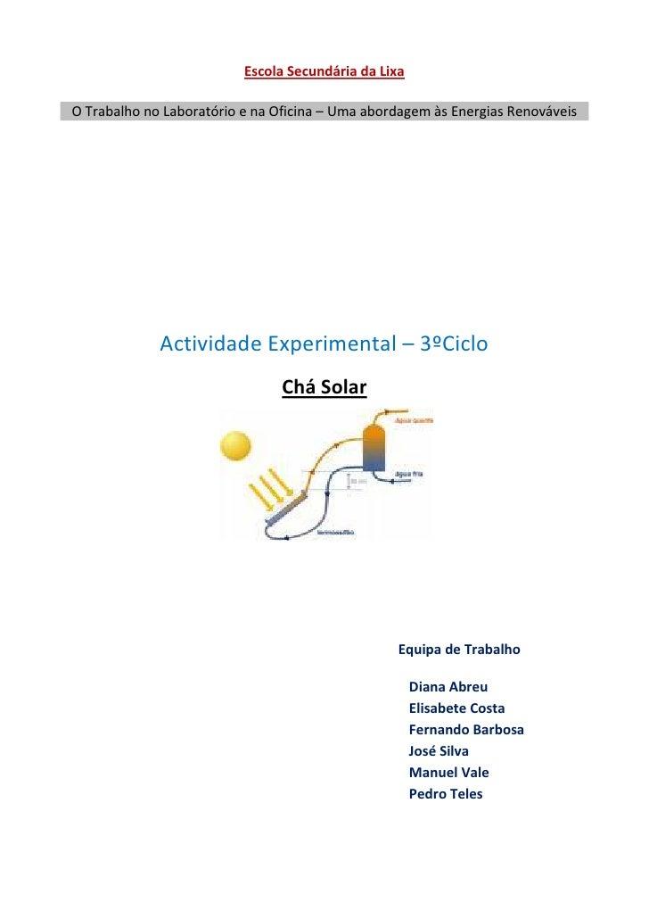 Escola Secundária da Lixa  O Trabalho no Laboratório e na Oficina – Uma abordagem às Energias Renováveis                  ...
