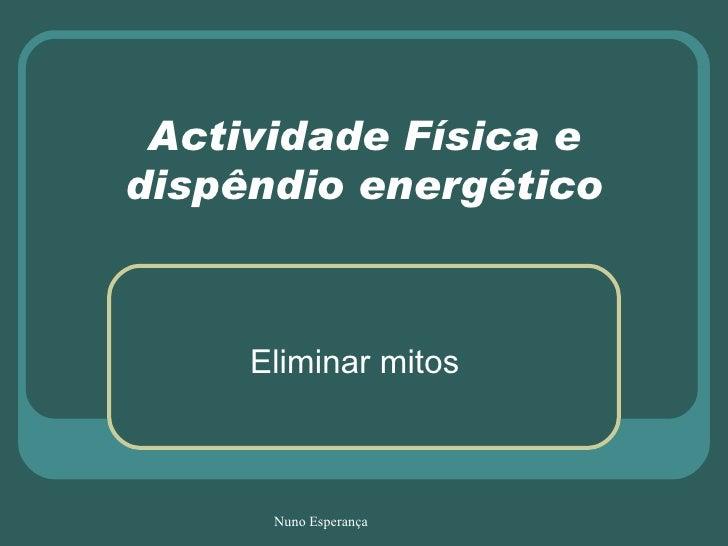 Actividade Física e dispêndio energético Eliminar mitos