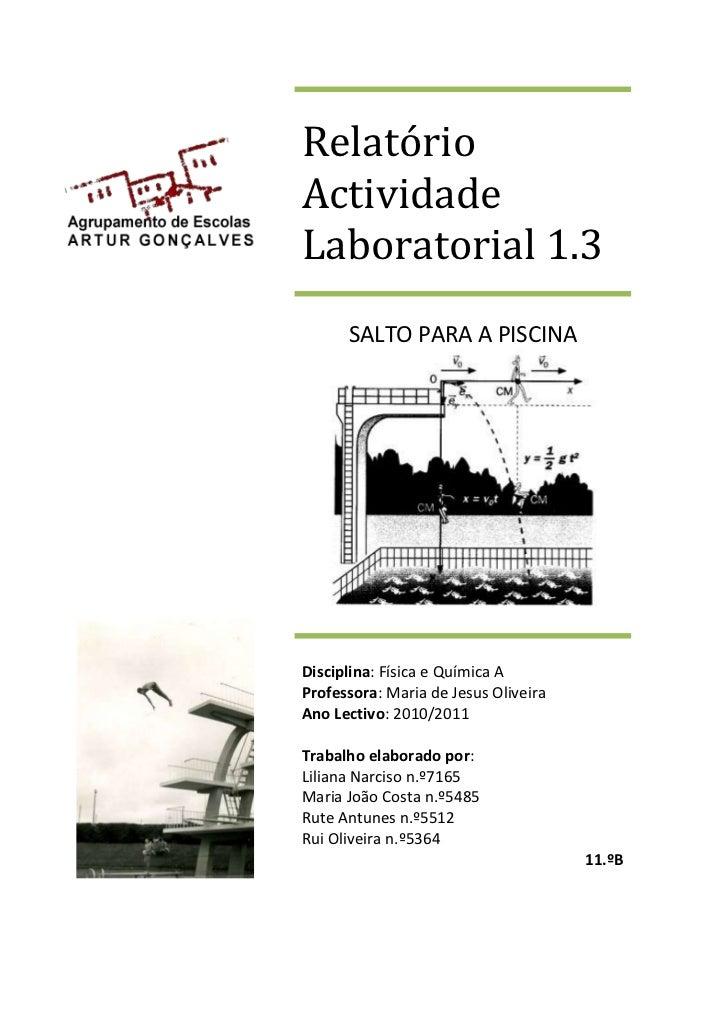 Relatório Actividade Laboratorial 1.3SALTO PARA A PISCINADisciplina: Física e Química AProfessora: Maria de Jesus Oliveira...