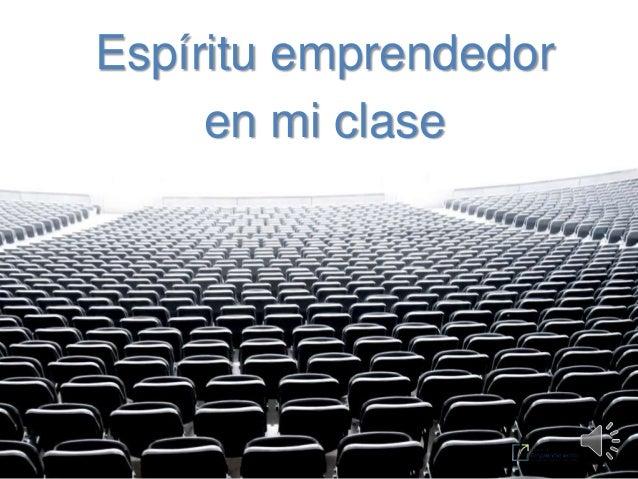 Espíritu emprendedoren mi clase
