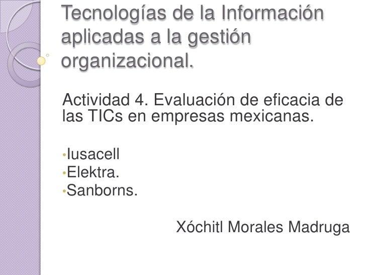 Tecnologías de la Información aplicadas a la gestión organizacional. Actividad 4. Evaluación de eficacia de las TICs en em...