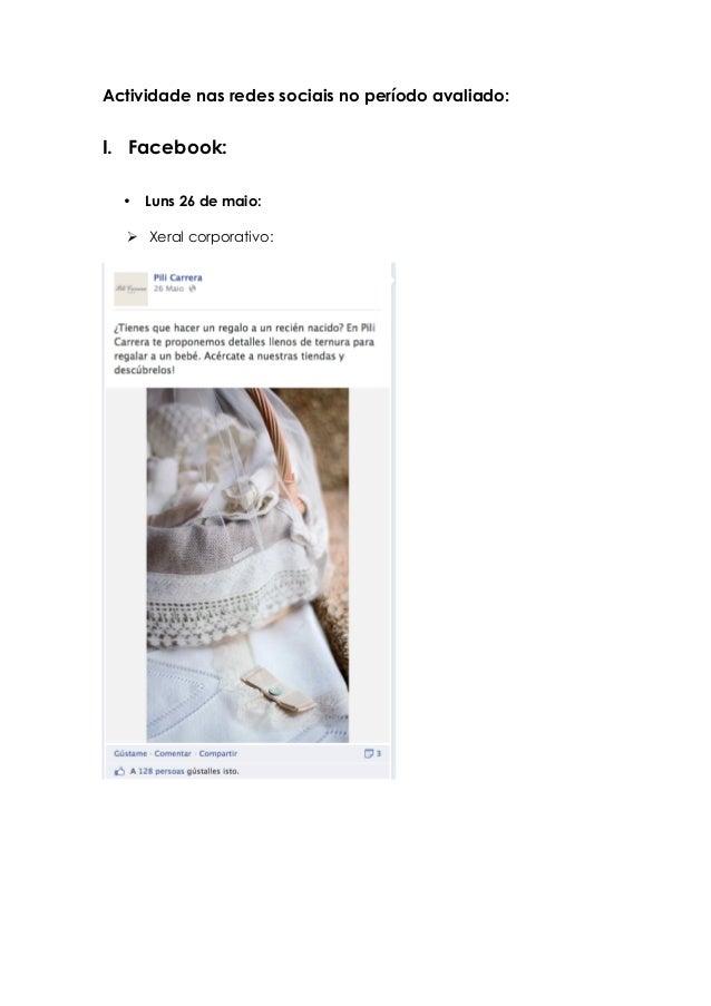 Actividade nas redes sociais no período avaliado: I. Facebook:    • Luns 26 de maio: Ø Xeral corporativo: