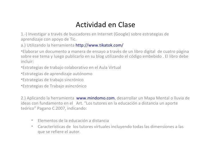 Actividad en Clase  <ul><li>1.-)  Investigar a través de buscadores en Internet (Google) sobre estrategias de aprendizaje ...
