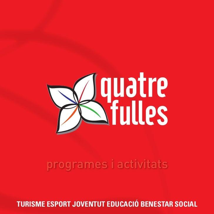 programes i activitatsTURISME ESPORT JOVENTUT EDUCACIÓ BENESTAR SOCIAL