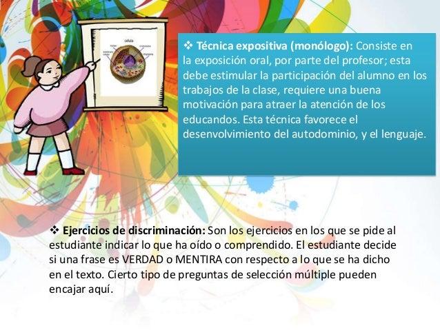  Ejercicios de discriminación: Son los ejercicios en los que se pide al estudiante indicar lo que ha oído o comprendido. ...