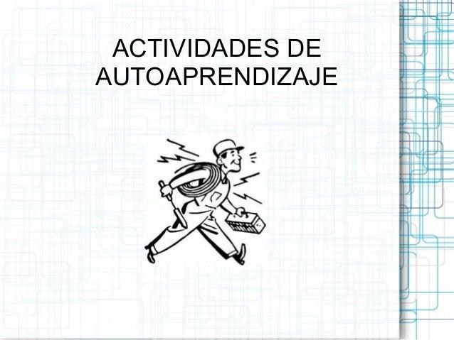 ACTIVIDADES DE  AUTOAPRENDIZAJE