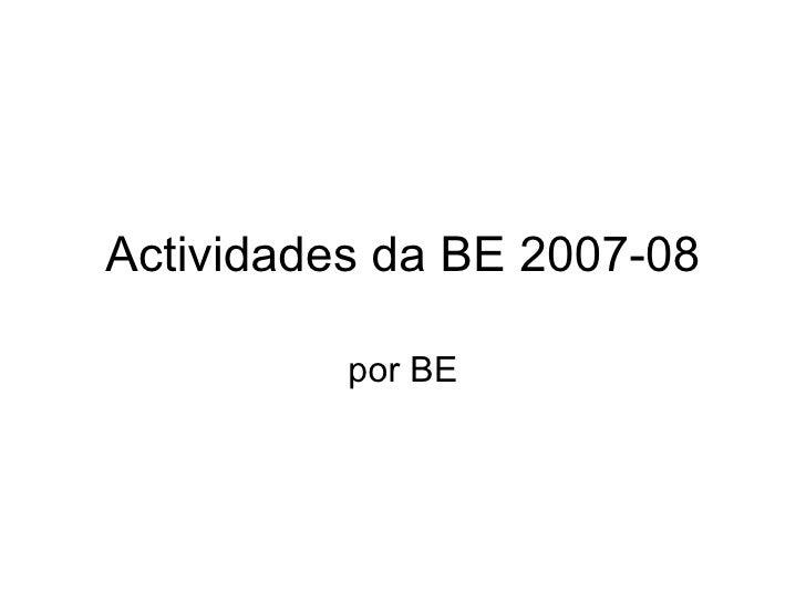 Actividades da BE 2007-08 por BE
