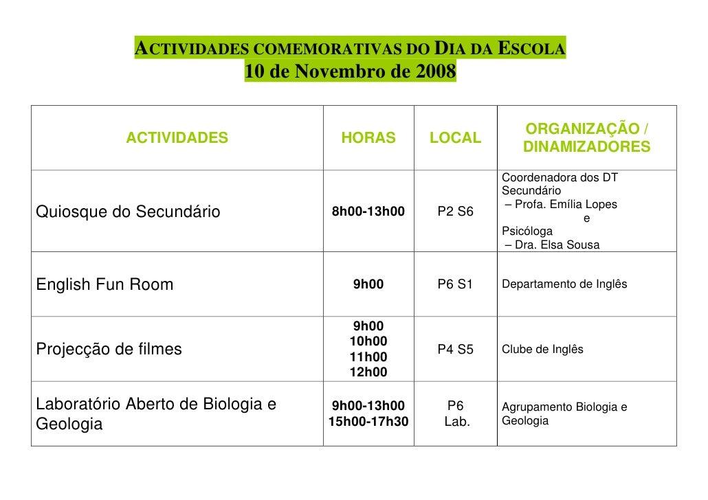 ACTIVIDADES COMEMORATIVAS DO DIA DA ESCOLA                        10 de Novembro de 2008                                  ...