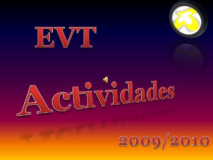 EVT<br />Actividades<br />2009/2010<br />