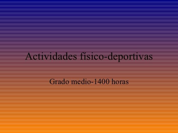 Actividades físico-deportivas Grado medio-1400 horas