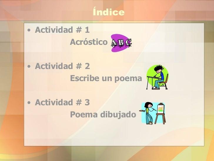 Índice <ul><li>Actividad # 1  </li></ul><ul><li>Acróstico </li></ul><ul><li>Actividad # 2  </li></ul><ul><li>Escribe un po...