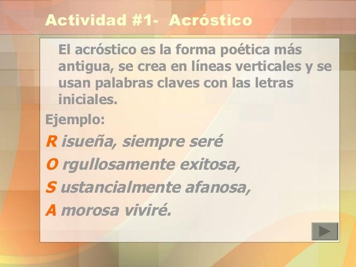 Actividad #1-  Acróstico <ul><li>El acróstico es la forma poética más antigua, se crea en líneas verticales y se usan pala...