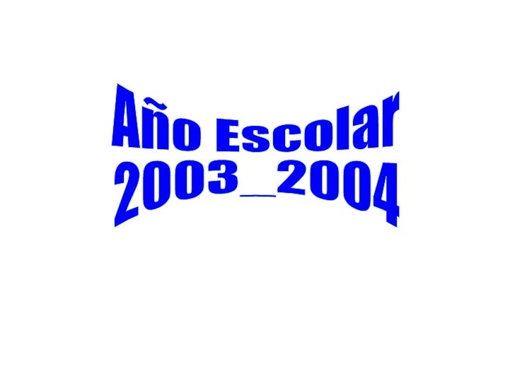 Año Escolar 2003_2004