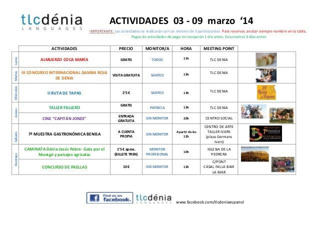 ACTIVIDADES 03 - 09 marzo '14 PRECIO  MONITOR/A  HORA  MEETING POINT  Lunes  ALMUERZO COCA MARÍA  GRATIS  TODOS  11h  TLC ...