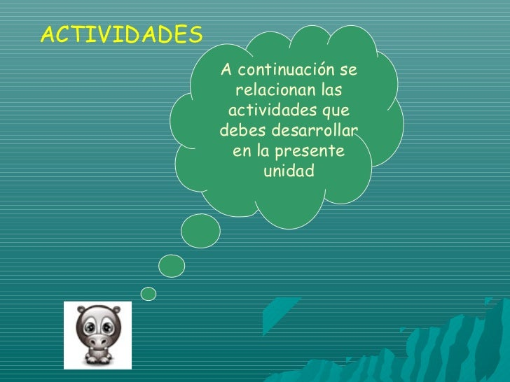 ACTIVIDADES              A continuación se                relacionan las               actividades que              debes ...