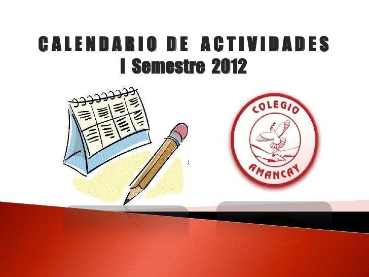 CALENDARIO DE ACTIVIDADES       I Semestre 2012