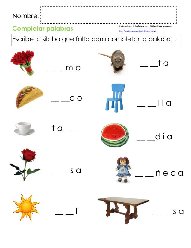 Nombre: Completar palabras Escribe la silaba que falta para completar la palabra . Elaborado por la Profesora: Nelly Miria...