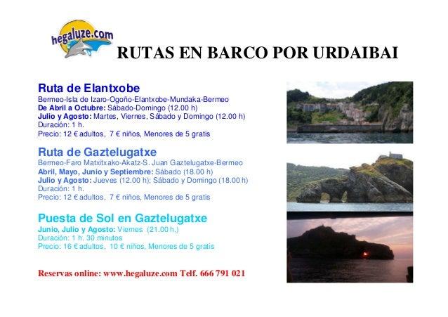 RUTAS EN BARCO POR URDAIBAI  Ruta de Elantxobe  Bermeo-Isla de Izaro-Ogoño-Elantxobe-Mundaka-Bermeo  De Abril a Octubre: S...
