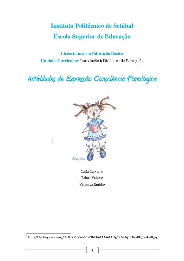 Instituto Politécnico de Setúbal Escola Superior de Educação Licenciatura em Educação Básica Unidade Curricular: Introduçã...