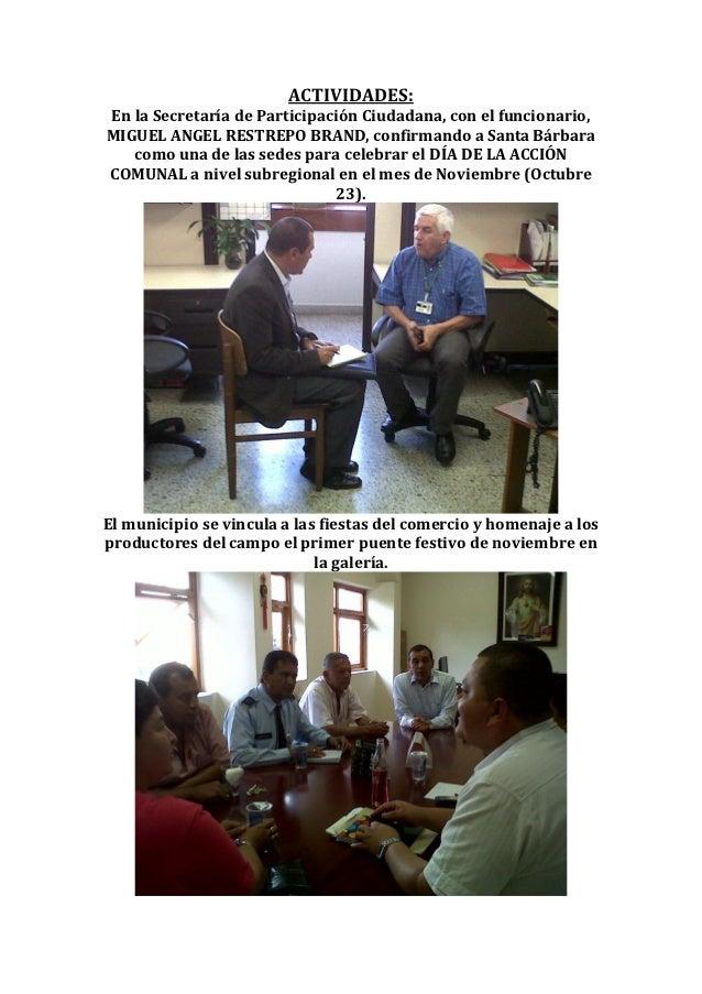 ACTIVIDADES:En la Secretaría de Participación Ciudadana, con el funcionario,MIGUEL ANGEL RESTREPO BRAND, confirmando a San...