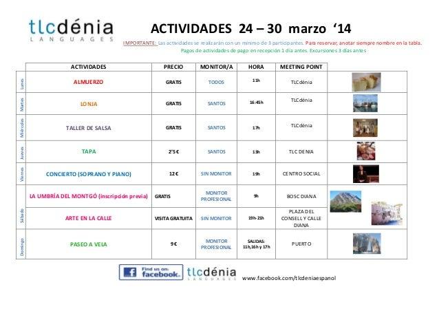 ACTIVIDADES 24 – 30 marzo '14 IMPORTANTE: Las actividades se realizarán con un mínimo de 3 participantes. Para reservar, a...