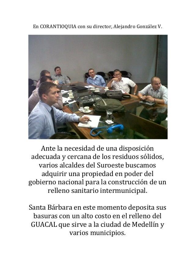 En CORANTIOQUIA con su director, Alejandro González V.    Ante la necesidad de una disposición adecuada y cercana de los r...