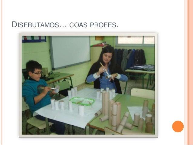 DISFRUTAMOS… COAS PROFES.