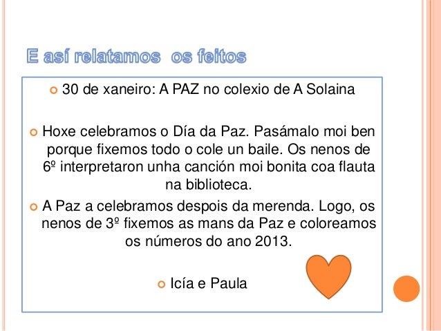   30 de xaneiro: A PAZ no colexio de A Solaina Hoxe celebramos o Día da Paz. Pasámalo moi ben   porque fixemos todo o c...