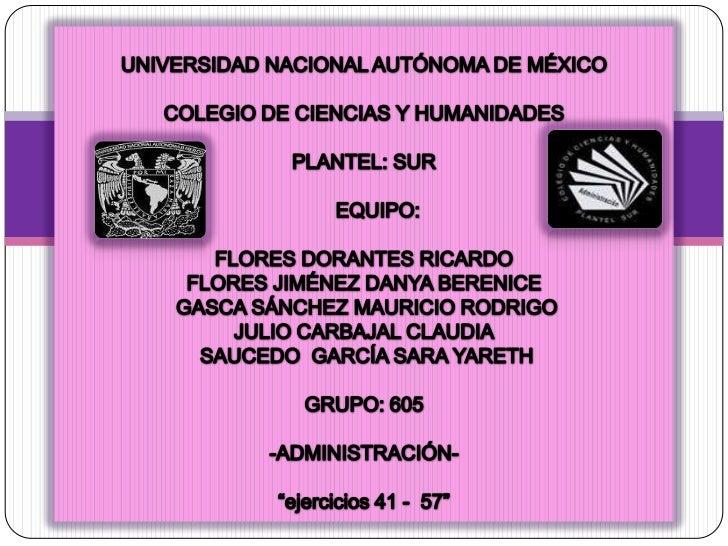 UNIVERSIDAD NACIONAL AUTÓNOMA DE MÉXICO <br />COLEGIO DE CIENCIAS Y HUMANIDADES <br />PLANTEL: SUR<br />     EQUIPO: <br /...