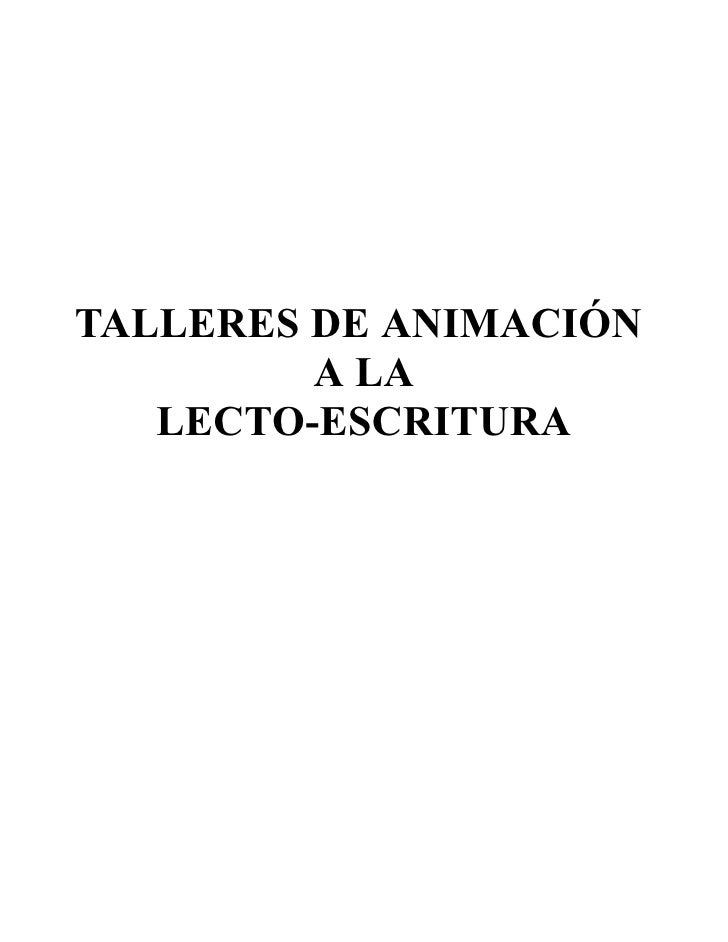 TALLERES DE ANIMACIÓN         A LA   LECTO-ESCRITURA