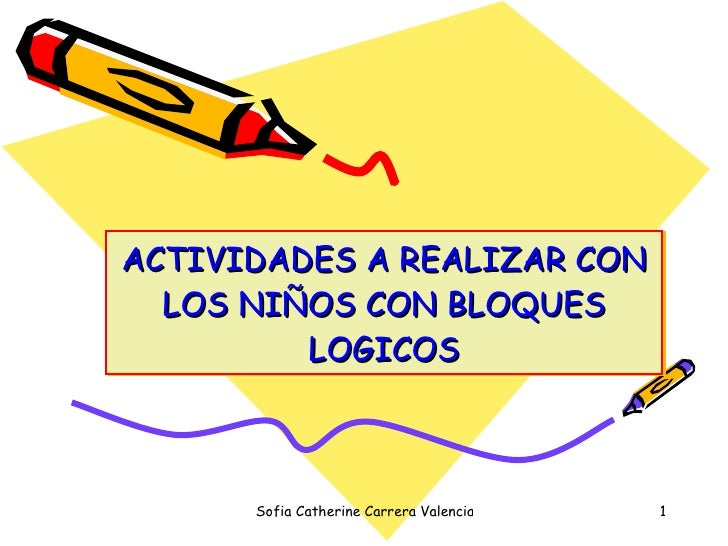 ACTIVIDADES A REALIZAR CON LOS NIÑOS CON BLOQUES LOGICOS
