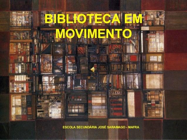 BIBLIOTECA EMMOVIMENTOESCOLA SECUNDÁRIA JOSÉ SARAMAGO - MAFRA