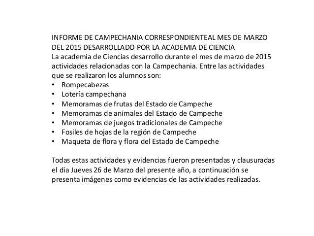 INFORME DE CAMPECHANIA CORRESPONDIENTEAL MES DE MARZO DEL 2015 DESARROLLADO POR LA ACADEMIA DE CIENCIA La academia de Cien...