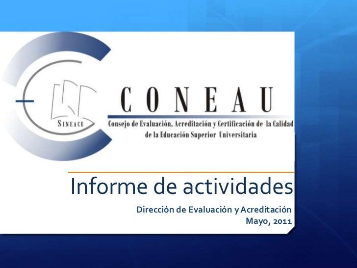 Informe de actividades<br />Dirección de Evaluación y Acreditación<br />Mayo, 2011<br />