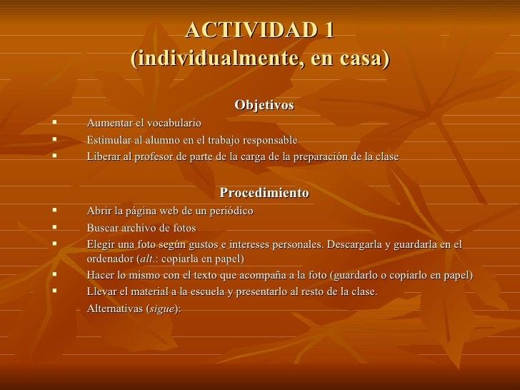 ACTIVIDAD 1 (individualmente, en casa) <ul><li>Objetivos </li></ul><ul><li>Aumentar el vocabulario </li></ul><ul><li>Estim...