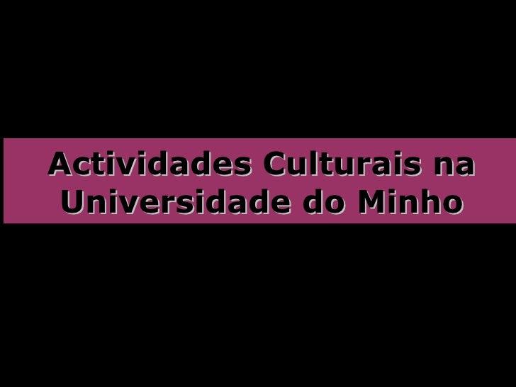 Actividades Culturais na Universidade do Minho