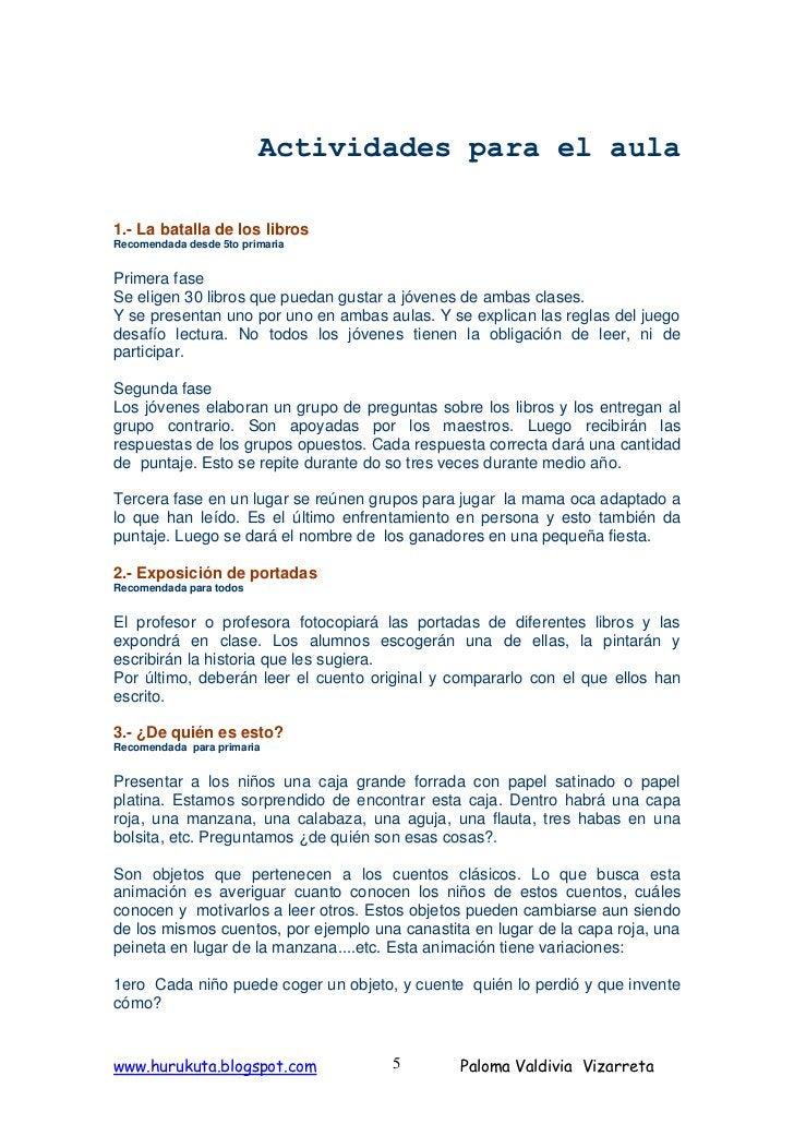 Actividades para el aula  1.- La batalla de los libros Recomendada desde 5to primaria   Primera fase Se eligen 30 libros q...