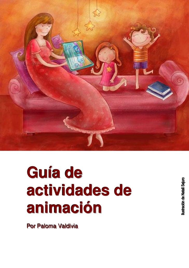 Guía de actividades de animación Por Palloma Valldiiviia Por Pa oma Va d v a