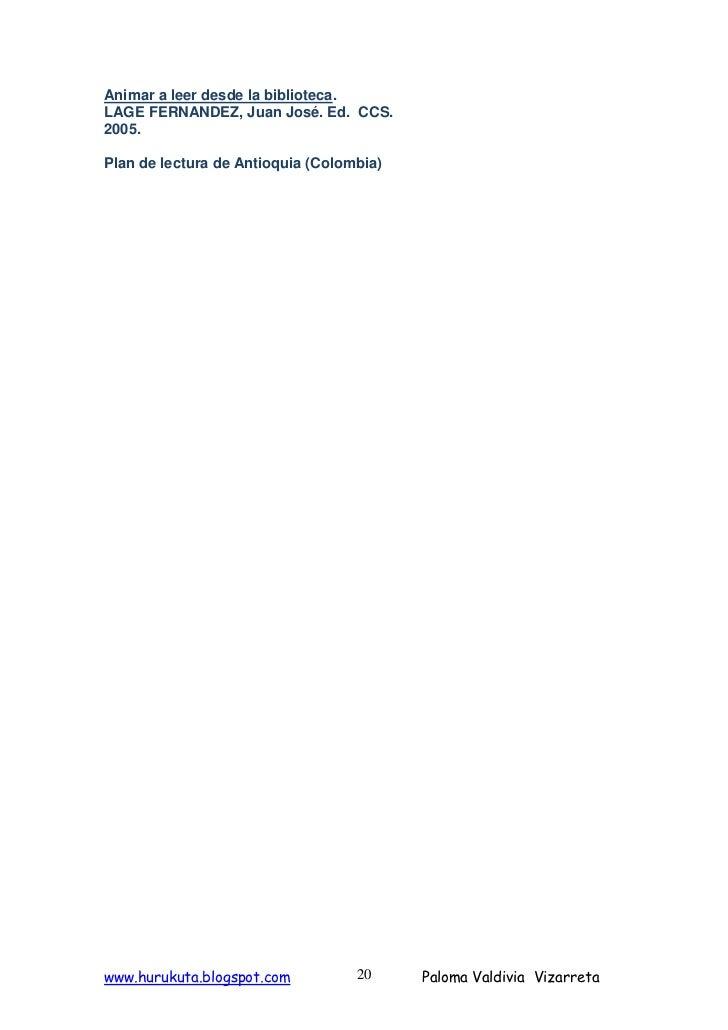 Animar a leer desde la biblioteca. LAGE FERNANDEZ, Juan José. Ed. CCS. 2005.  Plan de lectura de Antioquia (Colombia)     ...
