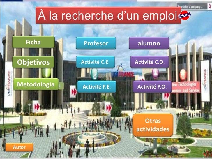 À la recherche d'un emploi        Ficha        Profesor        alumno Objetivos          Activité C.E.   Activité C.O. Met...